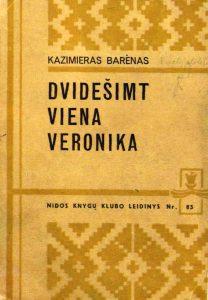 Dvidešimt viena Veronika / Kazimieras Barėnas. – 1971 Atsisiųsti el. knygą pasirinktu formatu >>